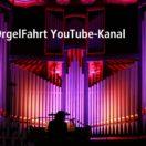 NEU: OrgelFahrt YouTube-Kanal